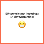 The EU Countries not Imposing a 14-day Quarantine!