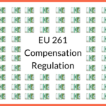 What is the EU 261 Compensation Regulation?